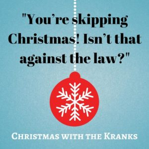 youre skipping christmas isnt that against the law - Skipping Christmas